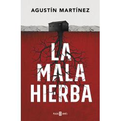 La mala hierba. Agustín Martínez
