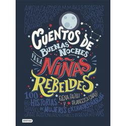 Cuentos de buenas noches para niñas rebeldes. Elena Favilli y Francesca Cavallo