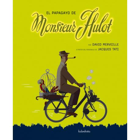 El papagayo de Monsier Hulot. David Merveille