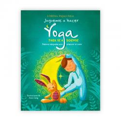 Juguemos a hacer yoga para ir a dormir. Lorena Pajalunga
