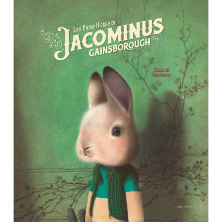 Las ricas horas de Jacominus Gainsborough. Rébecca Dautremer