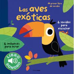 Mi primer libro de sonidos. Las aves exóticas
