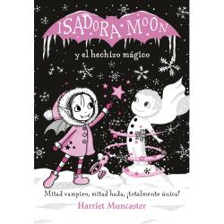 Isadora Moon y el hechizo mágico. Harriet Muncaster