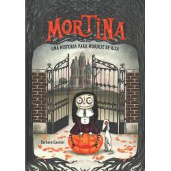 Mortina, una historia para morirse de risa. Barbara Cantini