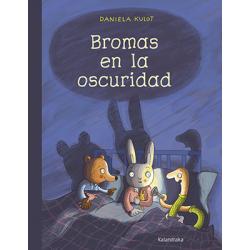 Bromas en la oscuridad. Daniela Kulot