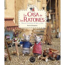 La Casa de los Ratones. Nuevas aventuras de Sam y Julia. Karina Schaapman.