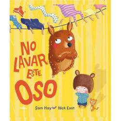 No lavar este oso. Sam Hay & Nick East