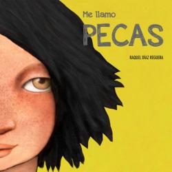 Me llamo Pecas. Raquel Díaz Reguera