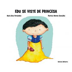 Edu se viste de princesa. Nuria Díez Fernández & Patricia Moreno González