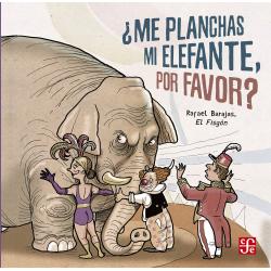 ¿Me planchas el elefante, por favor? Rafael Barajas