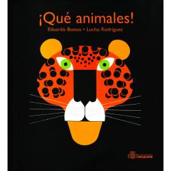 ¡Qué animales! Eduardo Bustos & Lucho Rodríguez