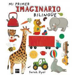 Mi primer imaginario bilingüe. Sarah Dyer