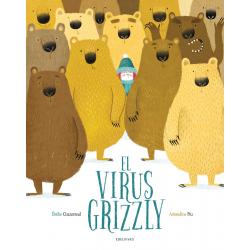 El virus Grizzly. Émilie Chazerand & Amandine Piu