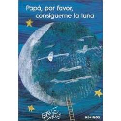 Papá, por favor, consígueme la luna. Eric Carlé