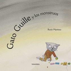 Gato Guille y los monstruos. Rocío Martínez