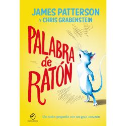 Palabra de ratón. James Patterson y Chris Grabenstein