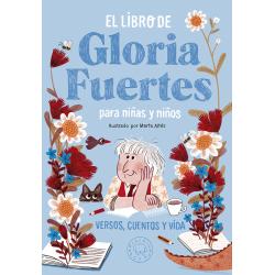 El libro de Gloria Fuertes para niñas y niños. Versos, cuentos y vida
